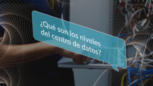 ¿Qué son los niveles del centro de datos?