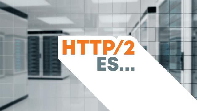 HTTP / 2 es …
