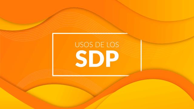 ¿Cuáles son los usos de los SDP?