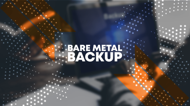 ¿Qué es Bare Metal Restore o Recovery?