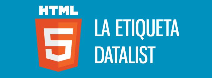 Una mirada a HTML5 DataList