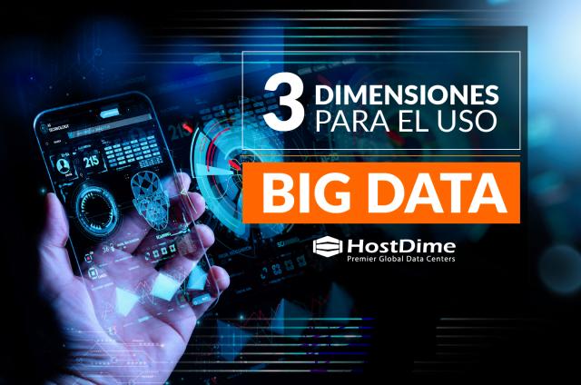 3 DIMENSIONES USO BIG DATA 01