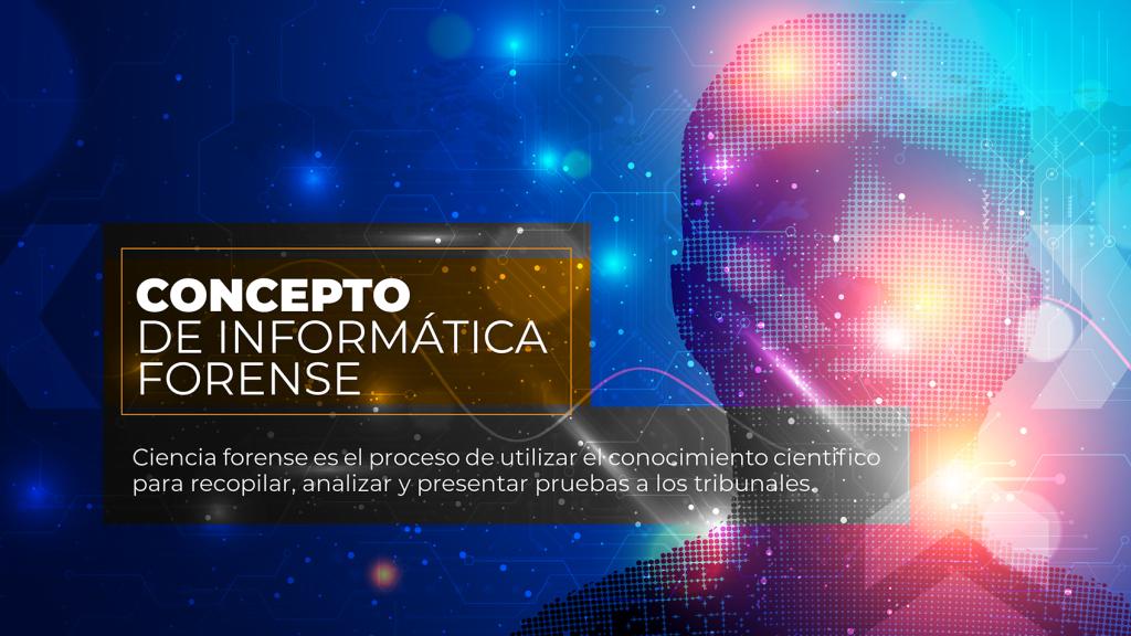 CONCEPTO DE INFORMATICA FORENSE 01