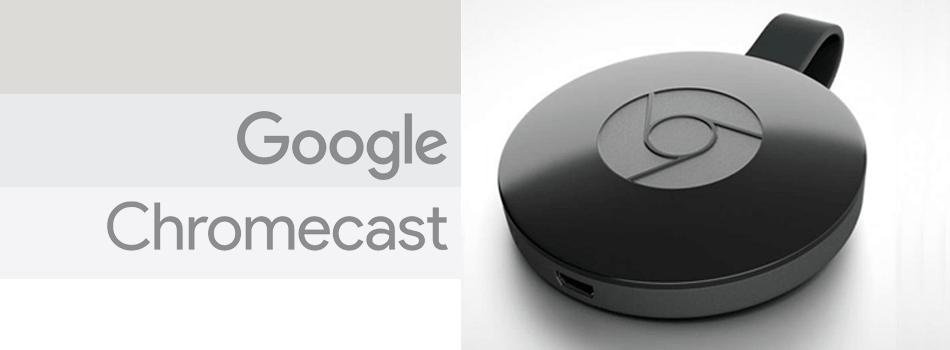 Chromecast: Compartiendo contenidos