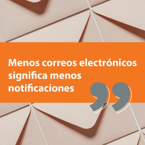Menos corres electronicos significa menos notificaciones