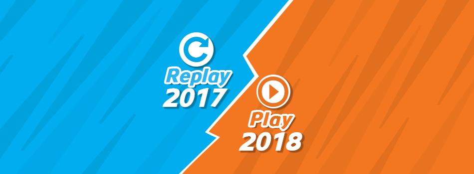 Replay del 2017 y Play al 2018, lo que fue y lo que nos espera