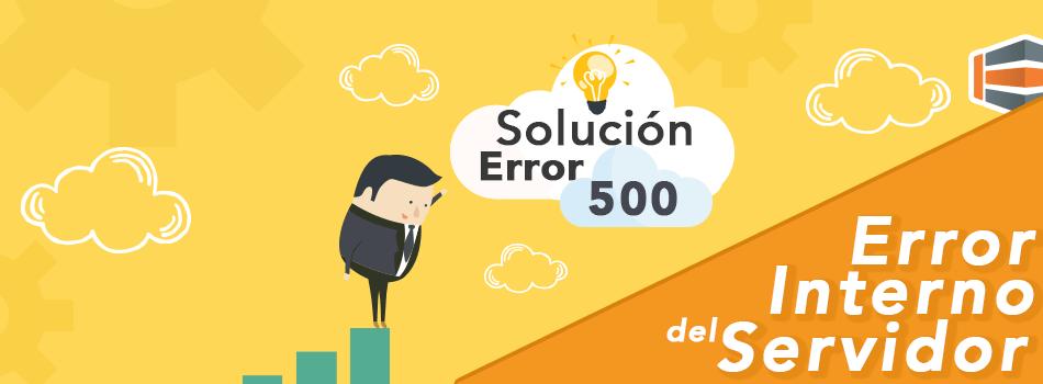 Solucion Al Error 500, Error Interno Del Servidor